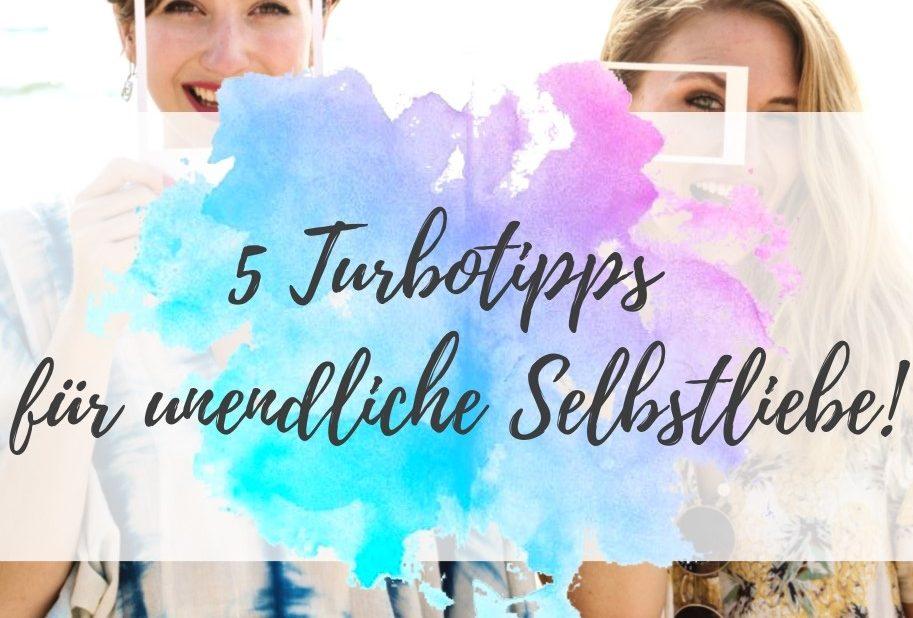5 Turbotipps Selbstliebe